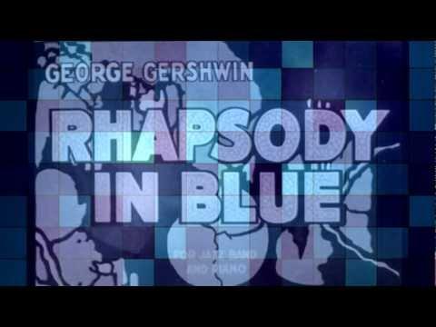 HD1080p Rhapsody in Blue Andante,  George Gershwin
