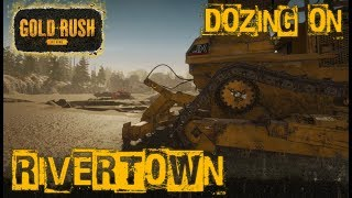 BULLDOZING IN RIVERTOWN | GOLD RUSH: THE GAME