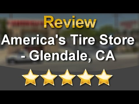 America S Tire Store Glendale Ca Glendale Great Five Star Review