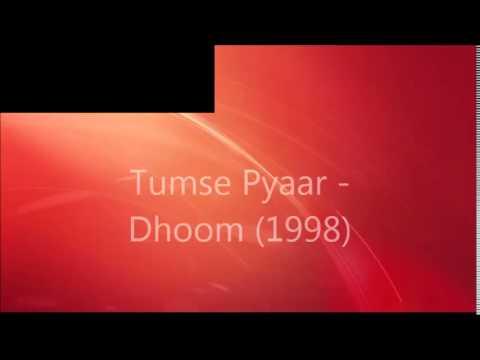 Tumse Pyaar - Dhoom (1998)