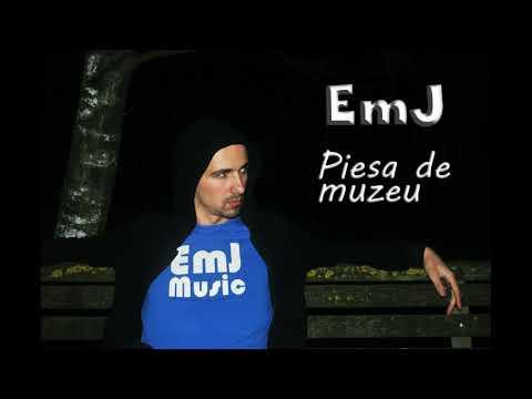 EmJ - Piesa de muzeu(prod. by Dansonn)