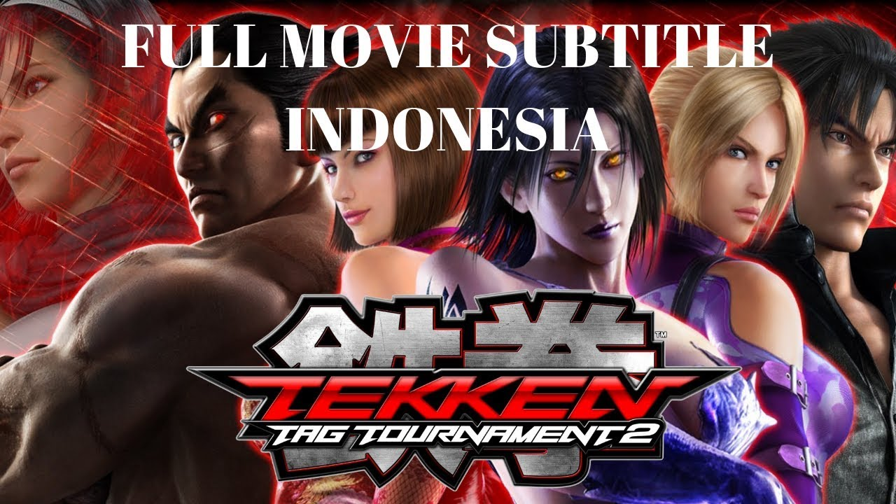 Tekken Tag Tournament 2 Full Movie Subtitle Indonesia ...