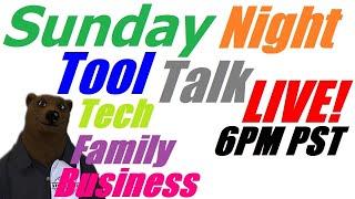 Sunday Night Tool Talk Live!
