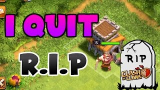 Clash Of Clans | I QUIT THIS ACCOUNT | SORRY :( |
