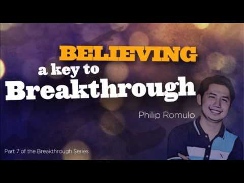 BREAKTHROUGH;BELIEVING   A KEY TO BREAKTHROUGH