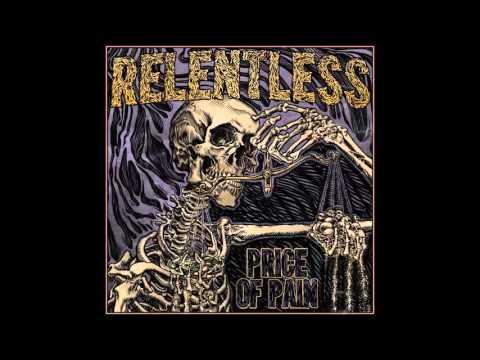 Relentless - Price Of Pain (Full Album) 2015