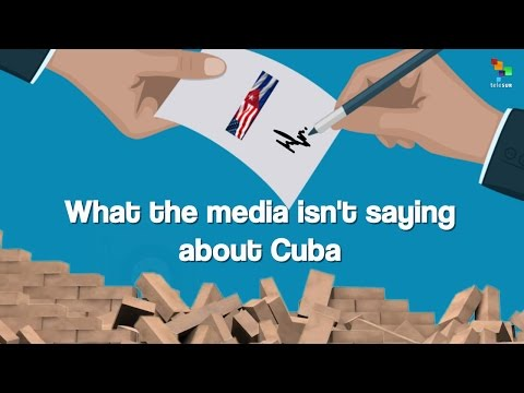 What the Media Isn't Saying About Cuba