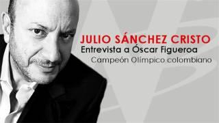 Julio Sánchez Cristo entrevista a Óscar Figueroa