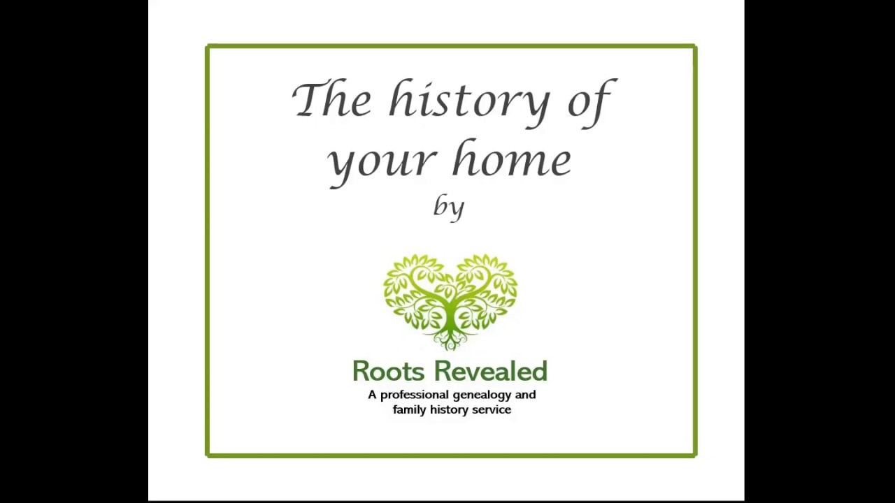 House Histories by Roots Revealed