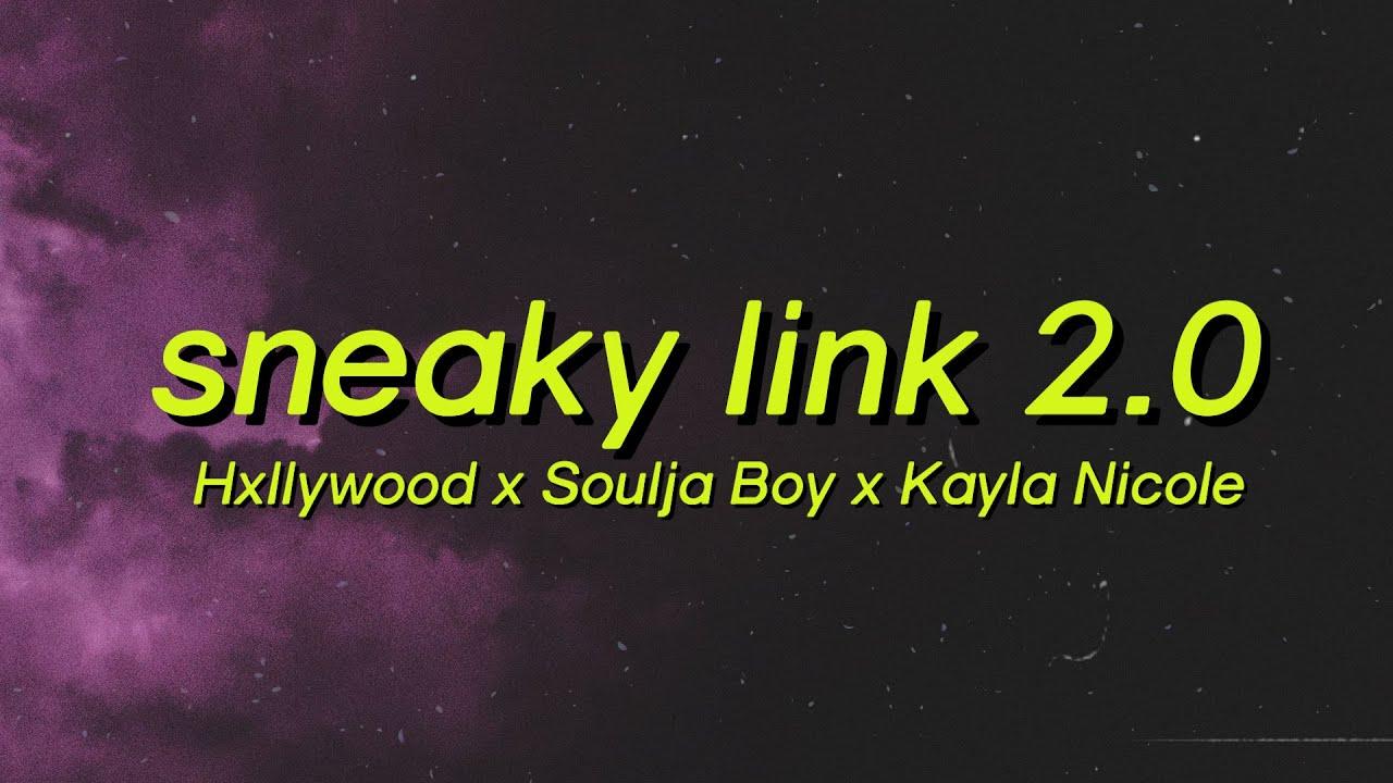 Hxllywood x Soulja Boy x Kayla Nicole - Sneaky Link 2.0 (Lyrics) Boy you just my sneaky link tiktok