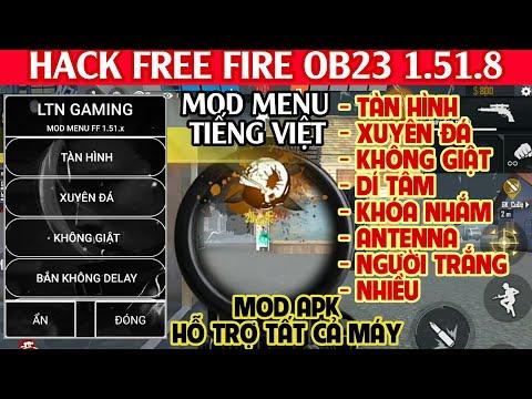 HACK FREE FIRE OB23 | MOD MENU TIẾNG VIỆT, TÀN HÌNH, XUYÊN ĐÁ, KHÓA NGẮM, DÍ TÂM, HỖ TRỢ TẤT CẢ MÁY | Thủ thuật máy tính và điện thoại 1