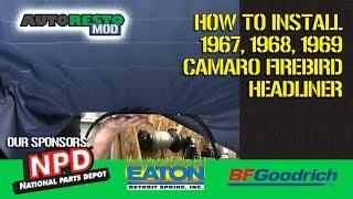 How to Camaro Firebird First Gen Headliner Install tips and tricks EPISODE 306 Autorestomod