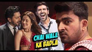 Chai Wale Ka Badla ft. Kartik , Nushrat & Sunny...