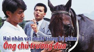 Phim TVB: Hai nhân vật chính trong bộ phim Ông chủ trường đua