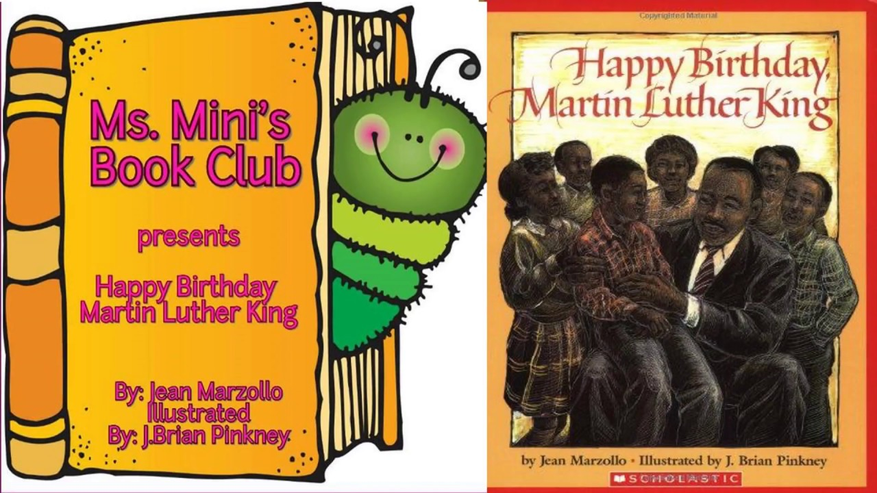 Happy Birthday Martin Luther King By Jean Marzollo Ms Mini S Book Club Youtube
