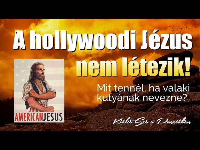 Hollywood Jézusa nem létezik!