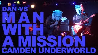 MAN WITH A MISSION at Camden Underworld (マンウィズアミッション)