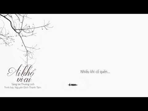 Lyrics || Ai Khổ Vì Ai - Nguyễn Đình Thanh Tâm