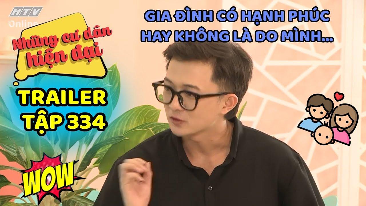 Những cư dân hiện đại - Trailer Tập 334   HTV FILMS - Phim hài Việt Nam hiện đại hay nhất 2020
