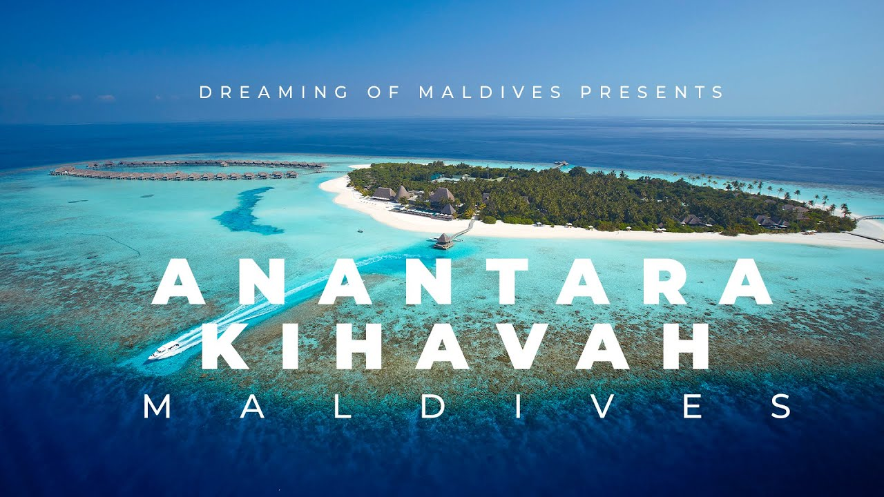 Anantara Kihavah Villas Maldives Video. Watch the Resort Most Beautiful Places