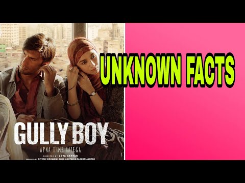 GULLY BOY UNKNOWN FACTS
