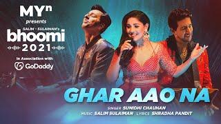 Ghar Aao Na - MYn presents Bhoomi 2021   Salim Sulaiman   Sunidhi Chauhan   Shradha Pandit