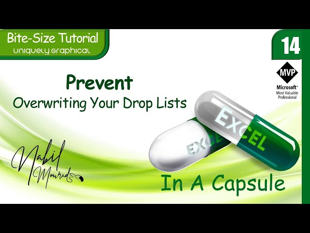 STOP Overwriting Your Drop Lists … Excel In A Capsule (Episode 14)