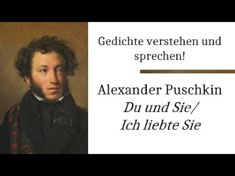 Puschkin Alexander Deutsch Du Und Sie Ich Liebte Sie Gedichte Karaoke 14