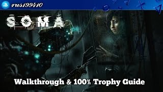 SOMA - Walkthrough & 100% Trophy Guide (Trophy Guide) rus199410 [PS...