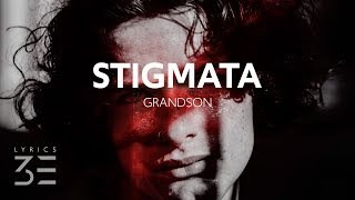 grandson - Stigmata (Lyrics)