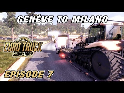 Let's Play Euro Truck Simulator 2 | Episode 7 - Genève to Milano