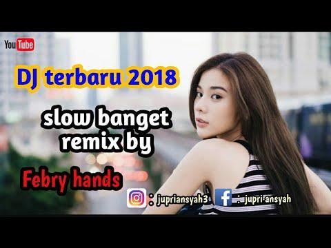 Dj terbaru slow asyik buat santai remixer by ( DJ febry hands )
