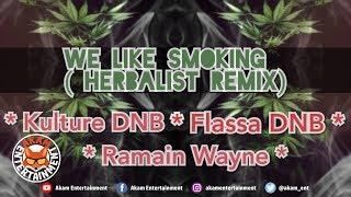 Kulture DNB - We Like Smoking (Herbalist Remix) February 2019