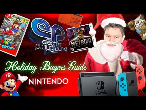 Nintendo Gift Ideas! - Holiday Gift Guide 2017 - Electric Playground