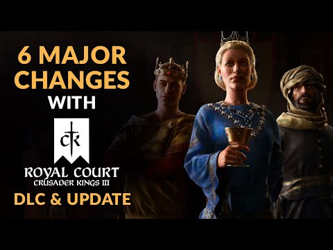 6 MAJOR CHANGES with ROYAL COURT - New DLC & Culture Overhaul for Crusader Kings 3