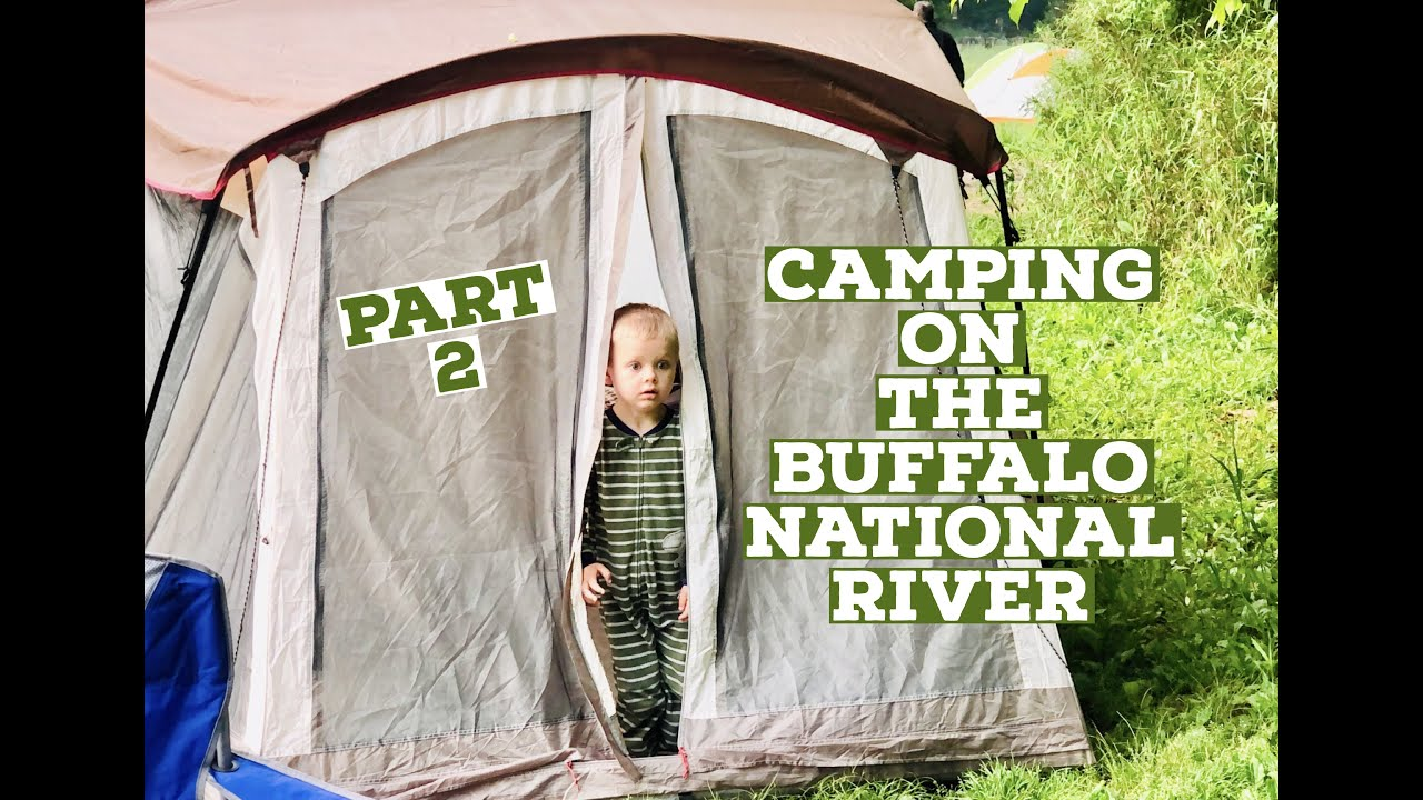 Camping on the Buffalo National River at Steele Creek! (2/3) -May 2021