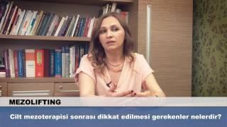 Cilt mezoterapisi sonrası dikkat edilmesi gerekenler nelerdir?