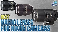 8 Best Macro Lenses For Nikon Cameras 2018