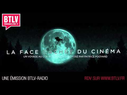LA FACE CACHÉE DU CINÉMA - POOYARD@BTLV (ÉMISSION AUDIO)