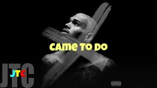 Chris Brown ft Akon - Came To Do (Lyrics)