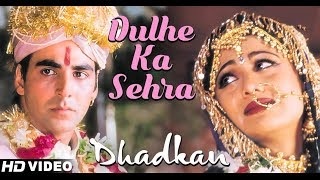 Dulhe Ka Sehra   HD VIDEO SONG | Akshay Kumar & Shilpa Shetty |Dhadkan | Romantic Song