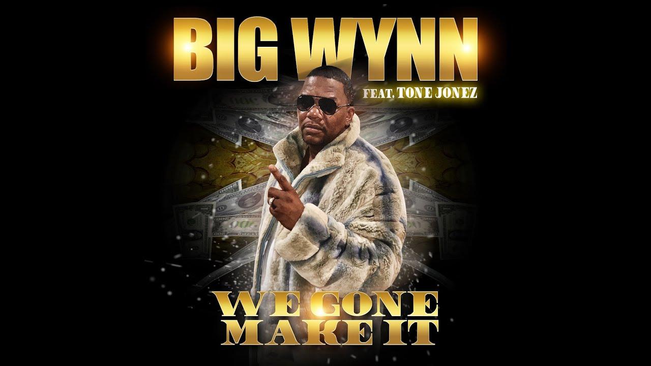 We Gone Make It by Big Wynn feat. Tone Jonez