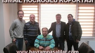 Gambar cover İsmail Hocaoğlu röportajı BÖLÜM 1 - www.bayrampasalilar.com