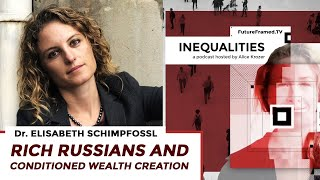 Episode 13 of Inequalities. Rich Russians and  Wealth Creation.