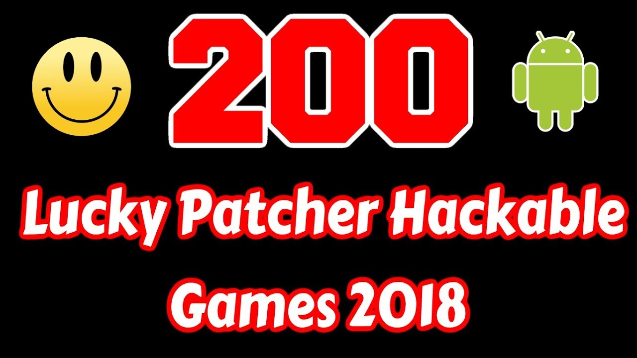 games that you can hack with lucky patcher 2018
