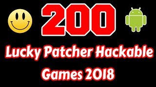 200 Lucky Patcher Games List 2018 - Biggest On YouTube!!!