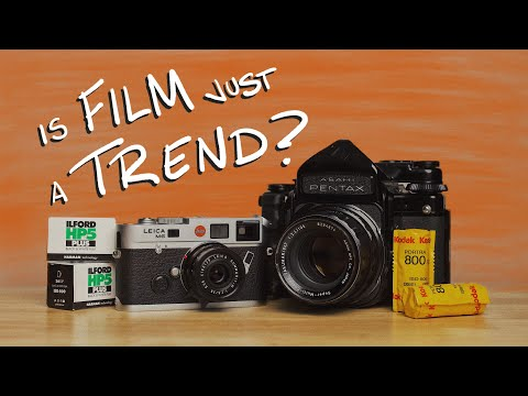 Shooting Film Is A TREND... But That's Okay!