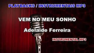 ♬ Playback / Instrumental Mp3 - VEM NO MEU SONHO - Adelaide Ferreira