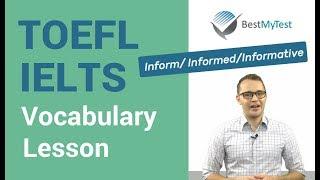 TOEFL Vocabulary: inform, informed, informative