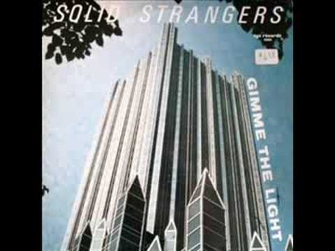 SOLID STRANGERS - gimme the light